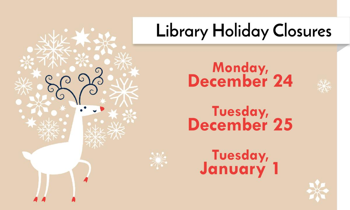 Libraries Closed Dec 24 and 25