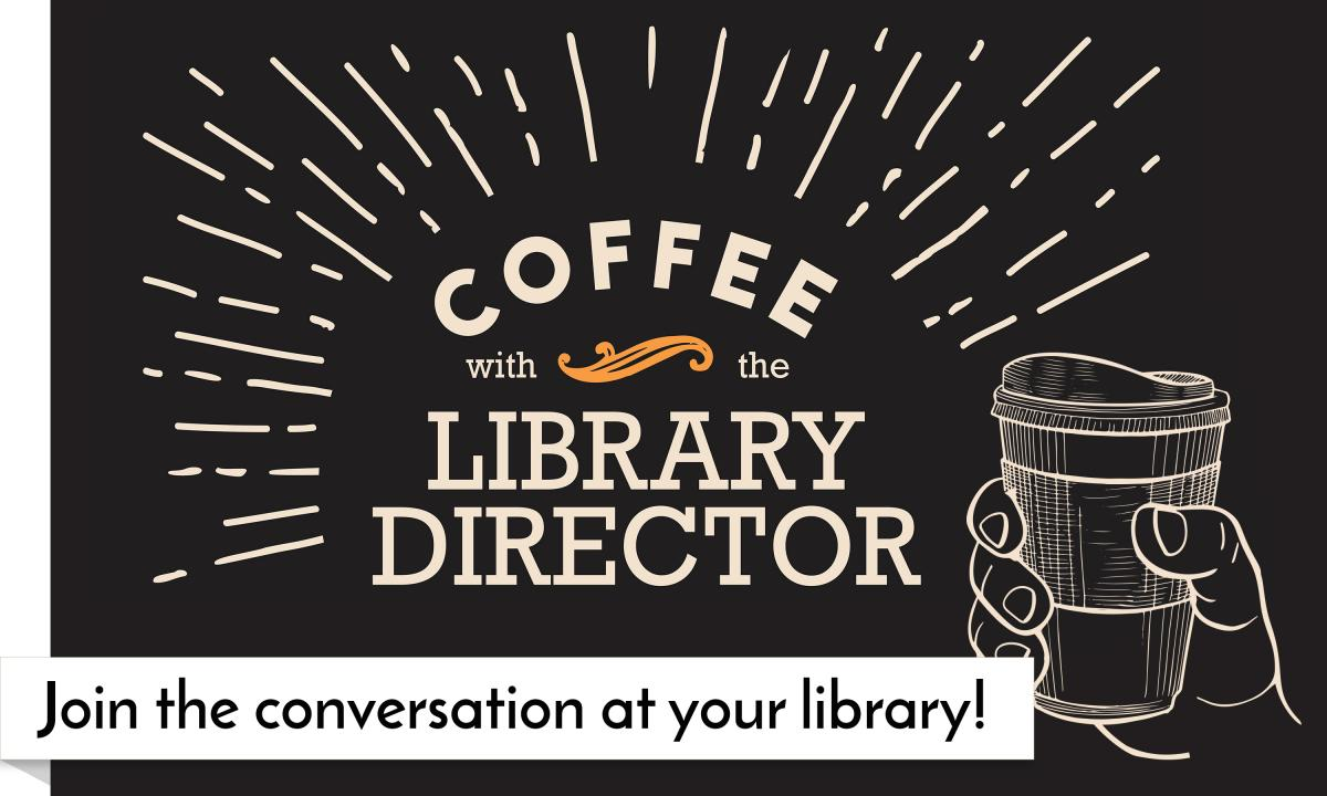 Coffee with the Library Director
