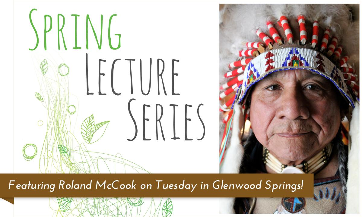 Spring Lecture Series Glenwood Springs Branch Library featuring Roland McCook