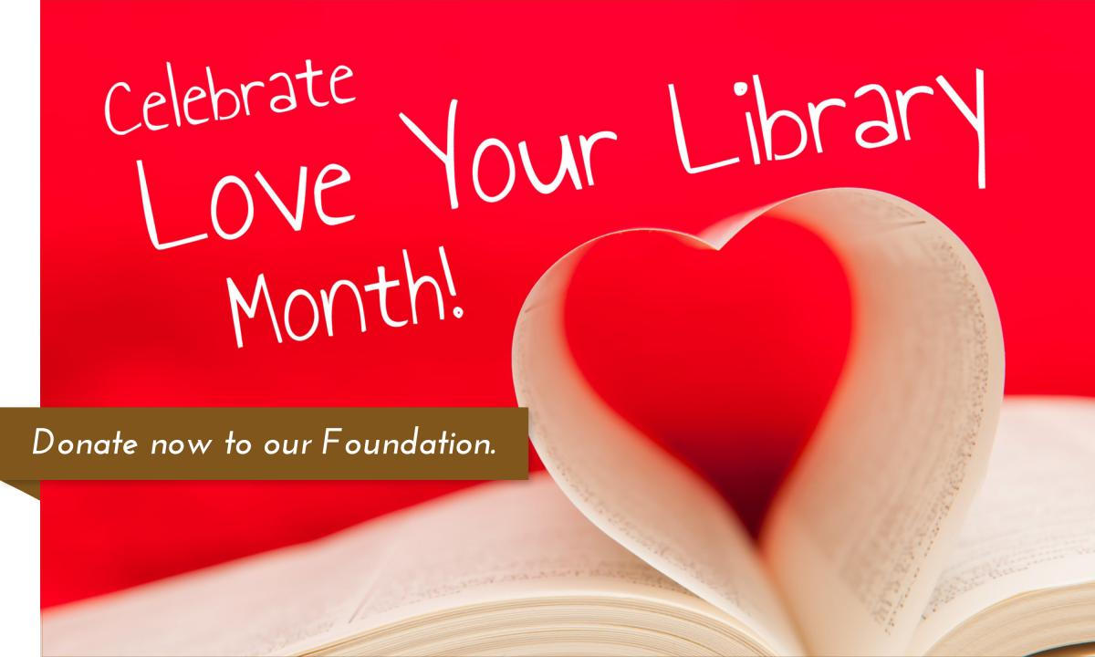 Celebrate Love Your Library Month this February by donation to the Garfield County Public Library Foundation