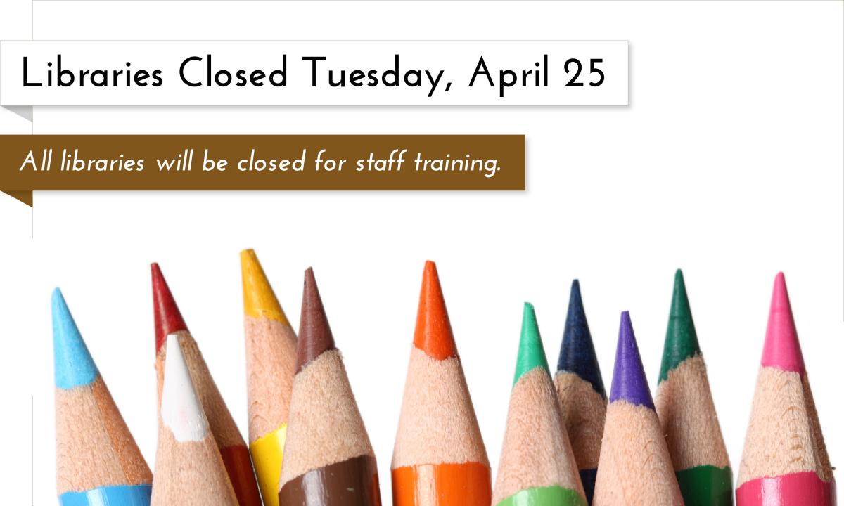 All Garfield County Libraries branches will be closed on Tuesday, April 25 2017 for a staff training day