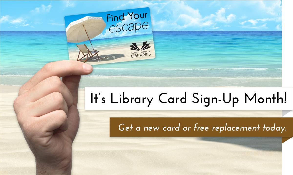 Stop by any library to get a library card or sign up online!
